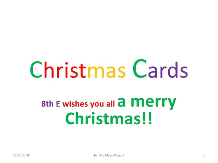 Christmas Cards                          a merry             8th E wishes you all                   Christmas!!12-12-2010 ...