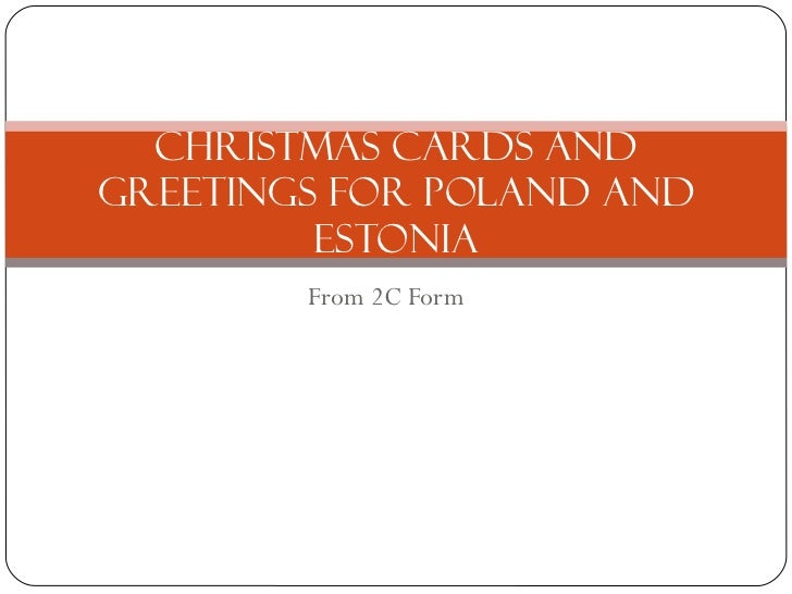 From 2C Form  Christmas cards and greetings for Poland and Estonia