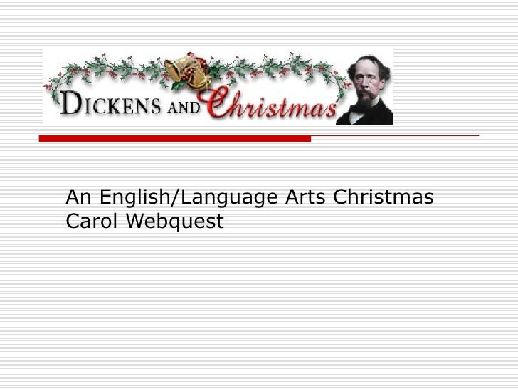 An English/Language Arts Christmas Carol Webquest