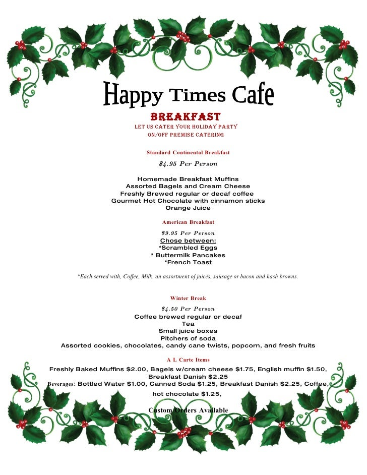Breakfast                                Let us cater your hoLiday party                                    on/off premise...