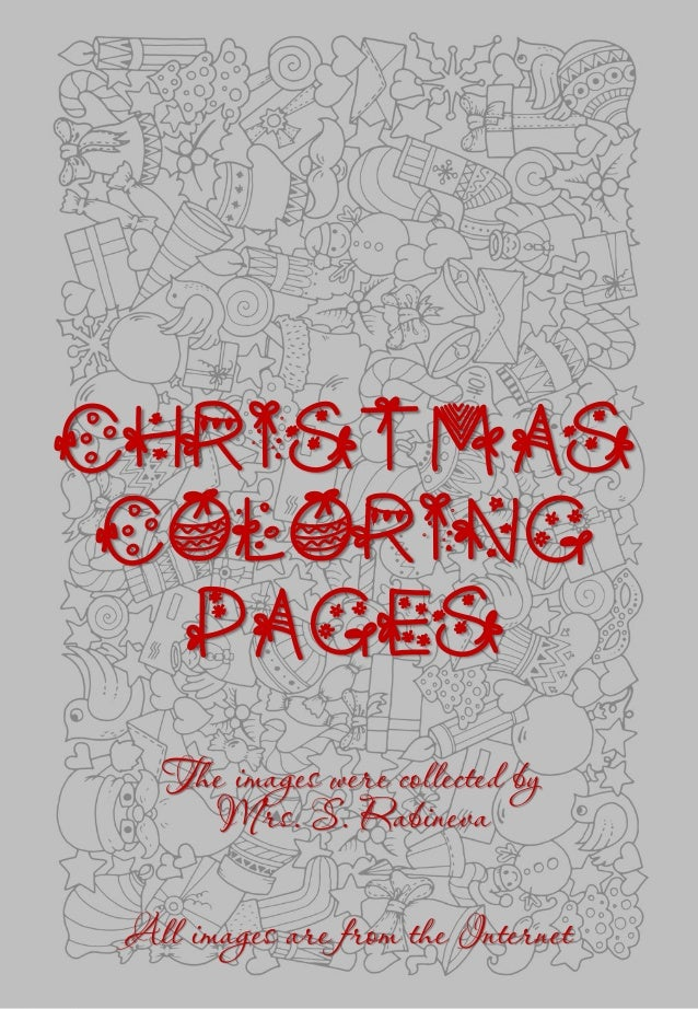 Christmas Coloring Pages All images are from the Internet The images were collected by Mrs. S. Rabineva