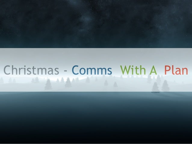 Christmas - Comms With A Plan