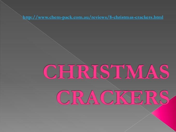 http://www.chem-pack.com.au/reviews/8-christmas-crackers.html