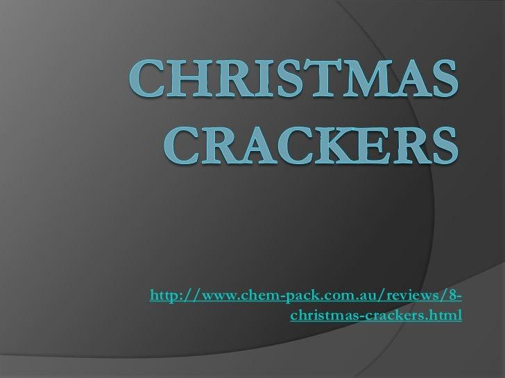 http://www.chem-pack.com.au/reviews/8-                christmas-crackers.html
