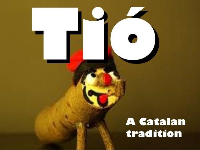 Tió  A Catalan  tradition