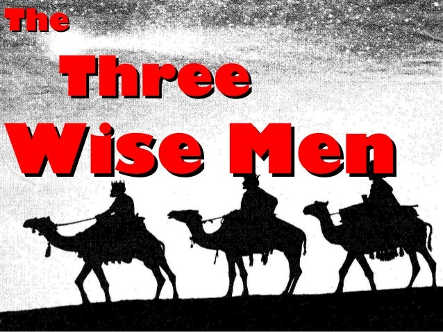 The  ThreeWise Men