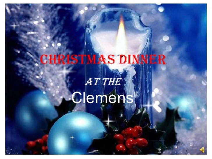 Christmas Dinner<br />At the <br />Clemens<br />