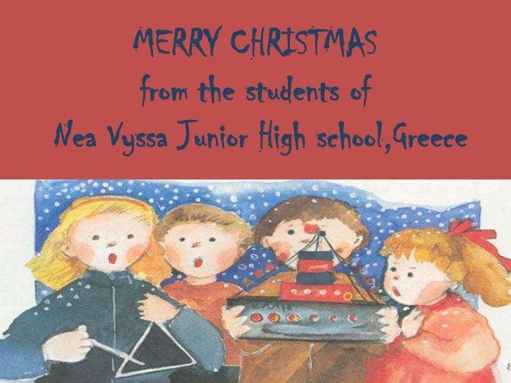 MERRY CHRISTMAS      from the students ofNea Vyssa Junior High school,Greece