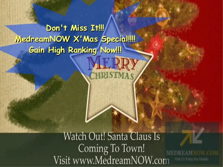 Don't Miss It!!! MedreamNOW X'Mas Special!!!! Gain High Ranking Now!!!