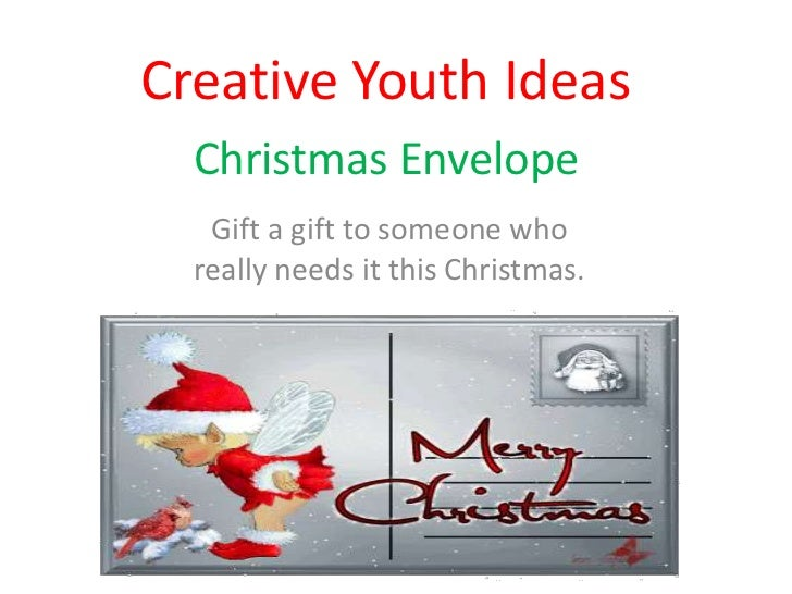 Creative Youth Ideas  Christmas Envelope   Gift a gift to someone who  really needs it this Christmas.