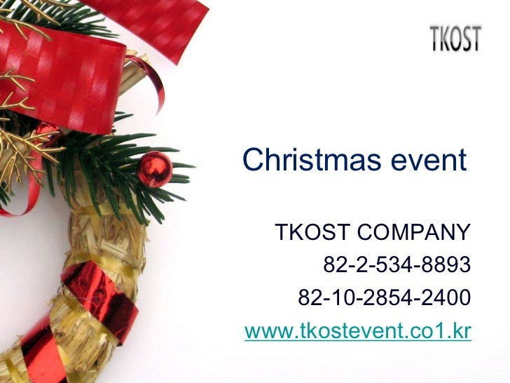 Christmas event  TKOST COMPANY      82-2-534-8893    82-10-2854-2400www.tkostevent.co1.kr