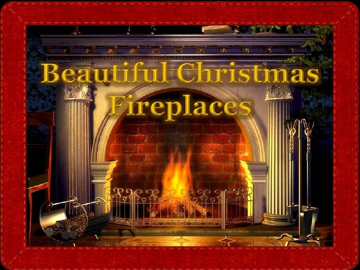 BEAUTIFUL CHRISTMAS FIREPLACES - Pictures of christmas fireplaces