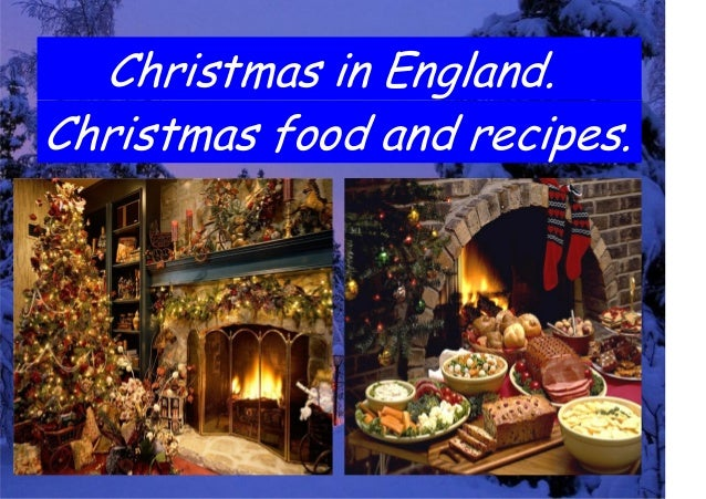 Christmas in England.Christmas food and recipes.