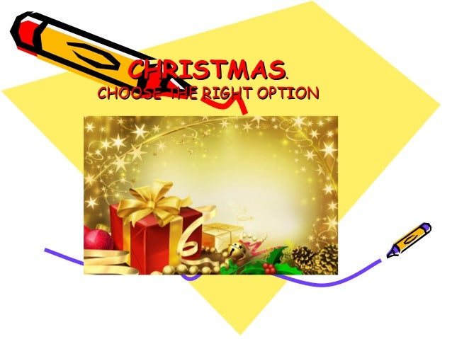 CHRISTMAS.CHOOSE THE RIGHT OPTION