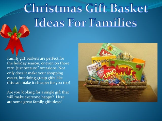 family gift baskets are perfect for the holiday season or even on those rare