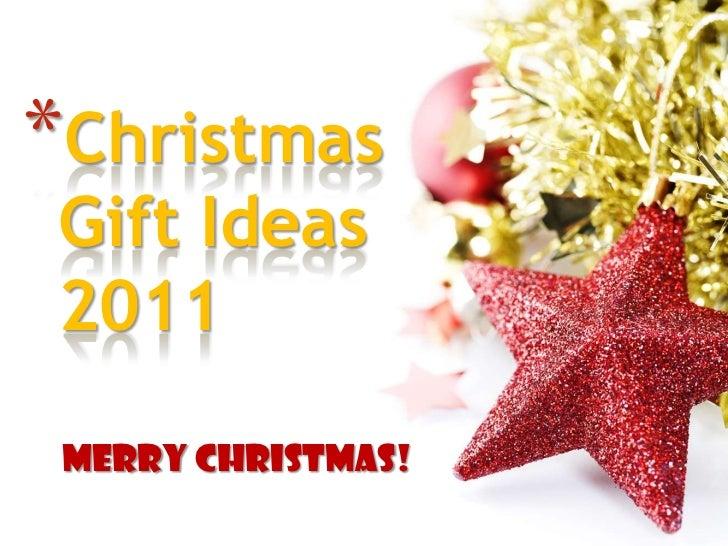*Christmas Gift Ideas 2011 Merry Christmas!