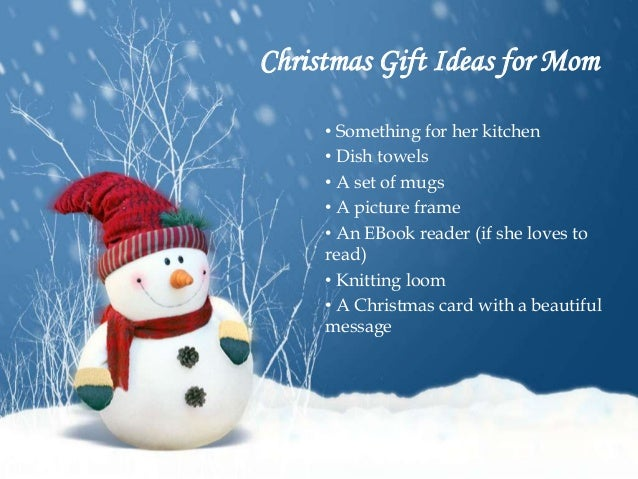 Christmas Message For Mom.Christmas Gift Ideas For Everyone