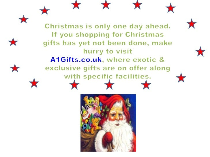 Christmas is only one day ahead. If you shopping for Christmas gifts has yet not been done, make hurry to visit A1Gifts.co...