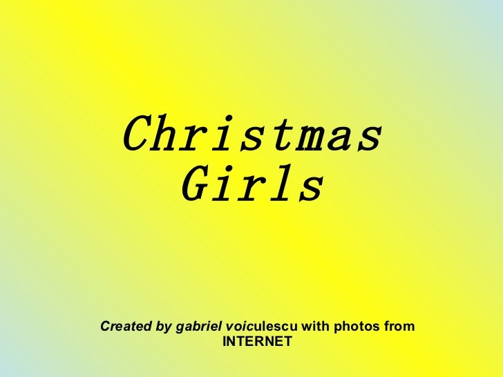 Christmas Girls Created by gabriel voic ulescu with photos from INTERNET