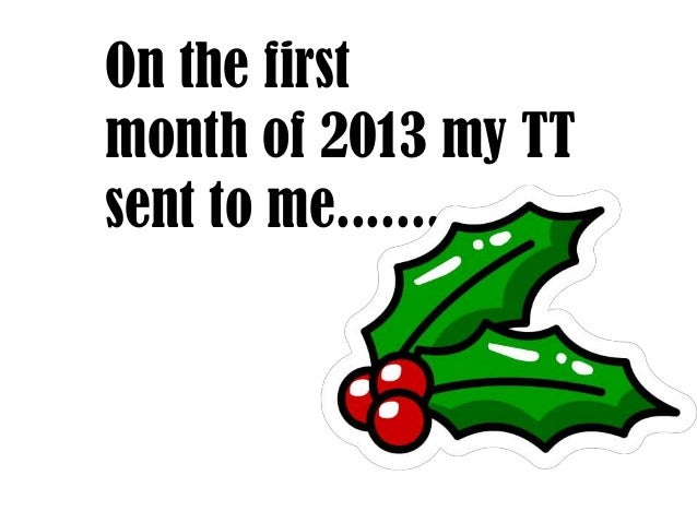 On the first month of 2013 my TT sent to me.......