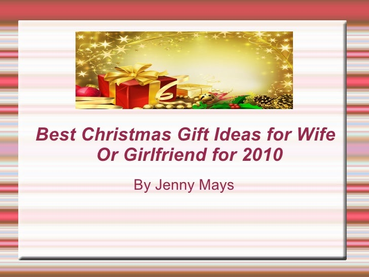 Christmas gifts ideas for wife or girlfriend for 2010 Christmas presents for wife