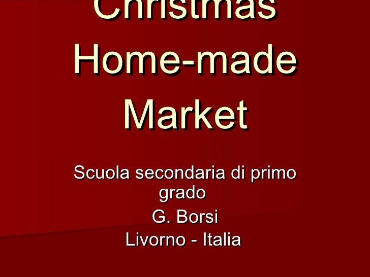 Christmas Home-made Market Scuola secondaria di primo grado  G. Borsi Livorno - Italia