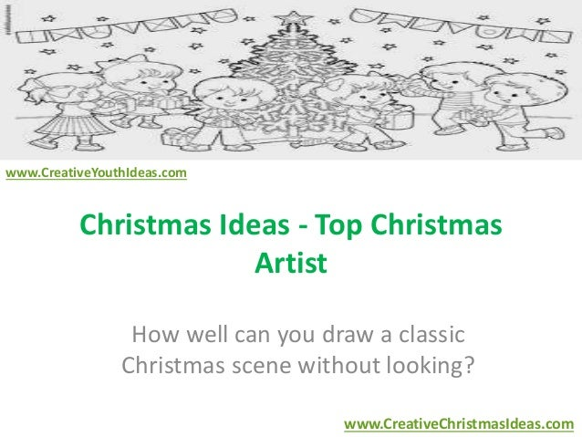 Christmas Ideas - Top Christmas  Artist  How well can you draw a classic  Christmas scene without looking?  www.CreativeCh...