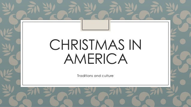 CHRISTMAS IN AMERICA Traditions and culture