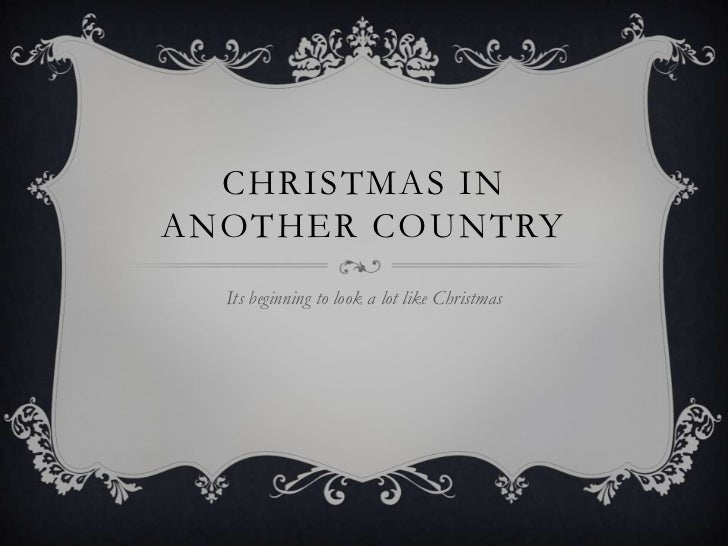 CHRISTMAS INANOTHER COUNTRY  Its beginning to look a lot like Christmas