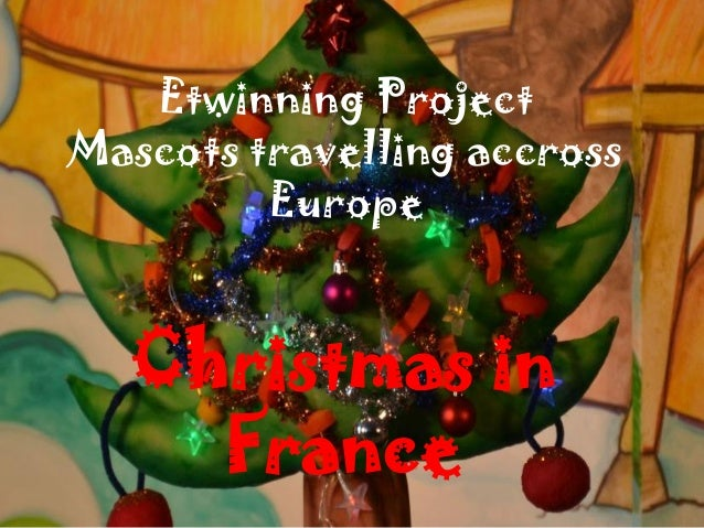 Etwinning Project Mascots travelling accross Europe  Christmas in France