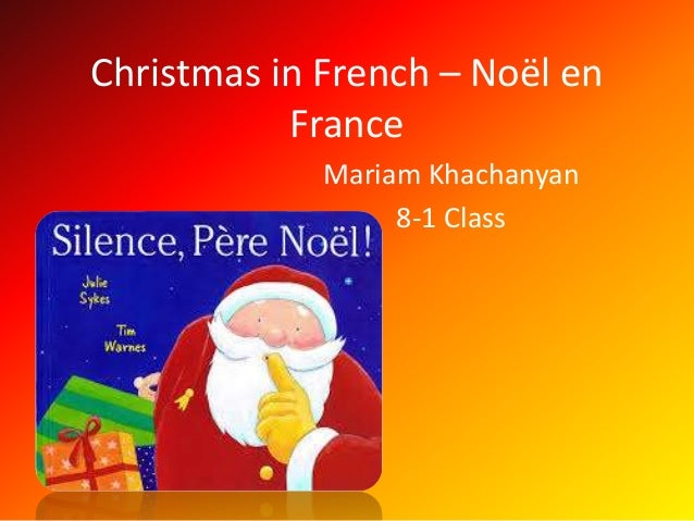 Christmas in French – Noël en France Mariam Khachanyan 8-1 Class