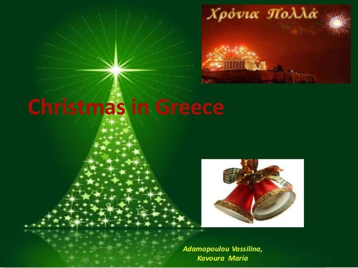 Christmas in Greece              Adamopoulou Vassilina,                 Kavoura Maria