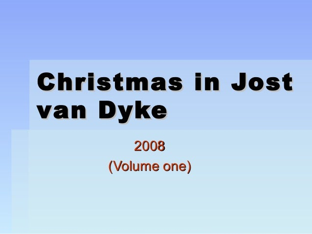 Christmas in JostChristmas in Jost van Dykevan Dyke 20082008 (Volume one)(Volume one)