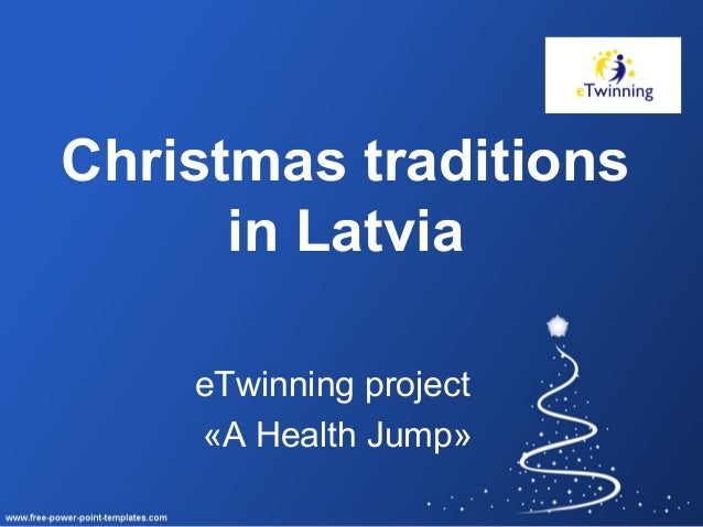 Christmas traditions in Latvia eTwinning project «A Health Jump»
