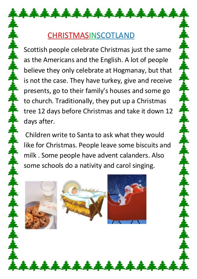c  CHRISTMASINSCOTLAND Scottish people celebrate Christmas just the same as the Americans and the English. A lot of people...