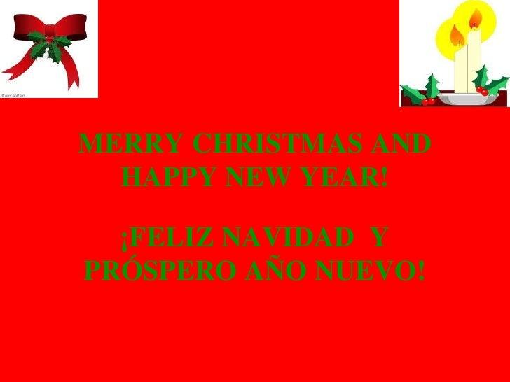 MERRY CHRISTMAS AND  HAPPY NEW YEAR!  ¡FELIZ NAVIDAD YPRÓSPERO AÑO NUEVO!