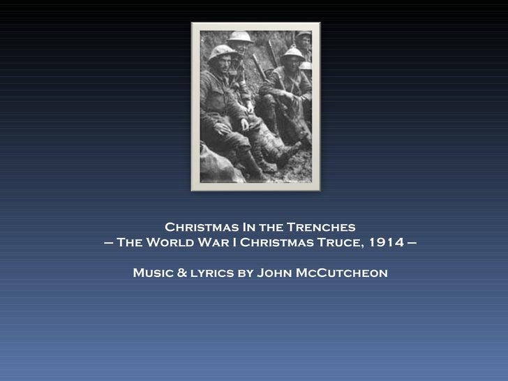 Christmas In the Trenches –  The World War I Christmas Truce, 1914 – Music & lyrics by John McCutcheon