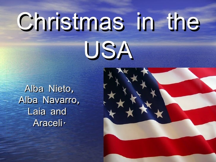 Christmas in the      USA Alba Nieto,Alba Navarro,  Laia and   Araceli.