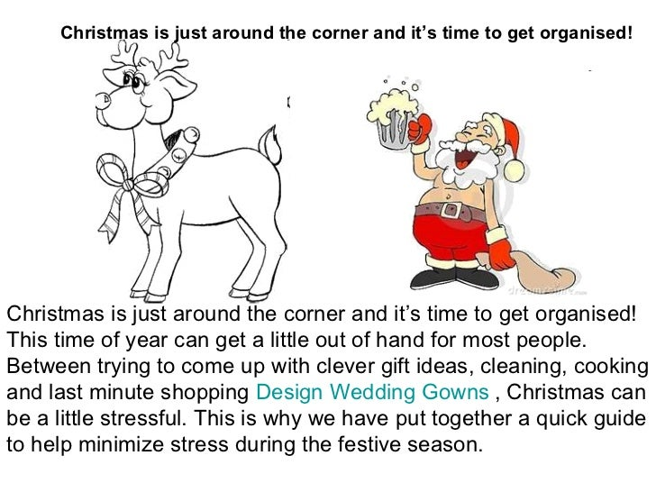 christmas is just around the corner See examples of christmas is just around the corner in english real sentences showing how to use christmas is just around the corner correctly.