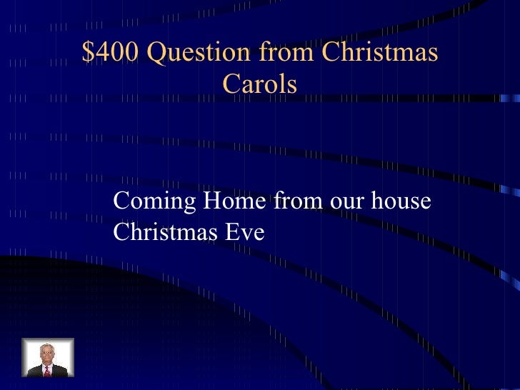 300 answer from christmas carols away in a manger 19 - Christmas Jeopardy