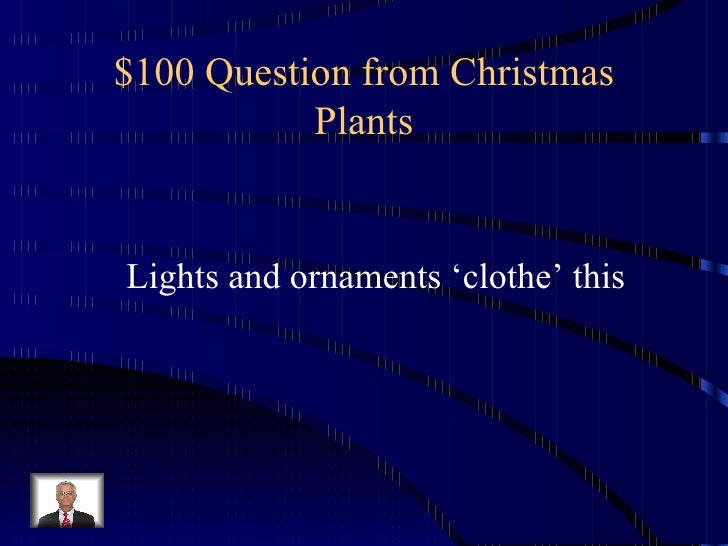 jeopardy 2 100 question from christmas - Christmas Jeopardy Game