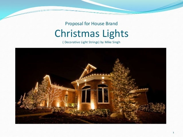 Proposal for House Brand  Christmas Lights ( Decorative Light Strings) by Mike Singh  1