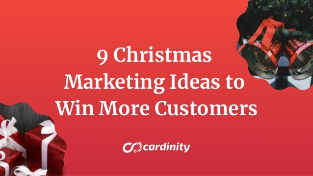 9 Christmas Marketing Ideas to Win More Customers