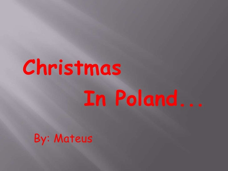 Christmas      In Poland... By: Mateus