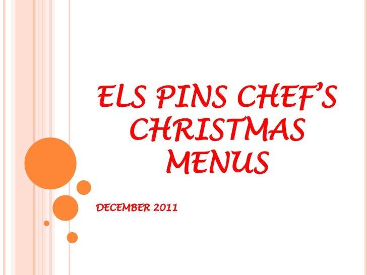ELS PINS CHEF'S  CHRISTMAS    MENUSDECEMBER 2011