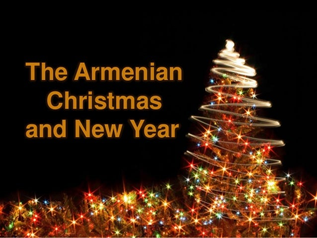 The Armenian Christmas and New Year