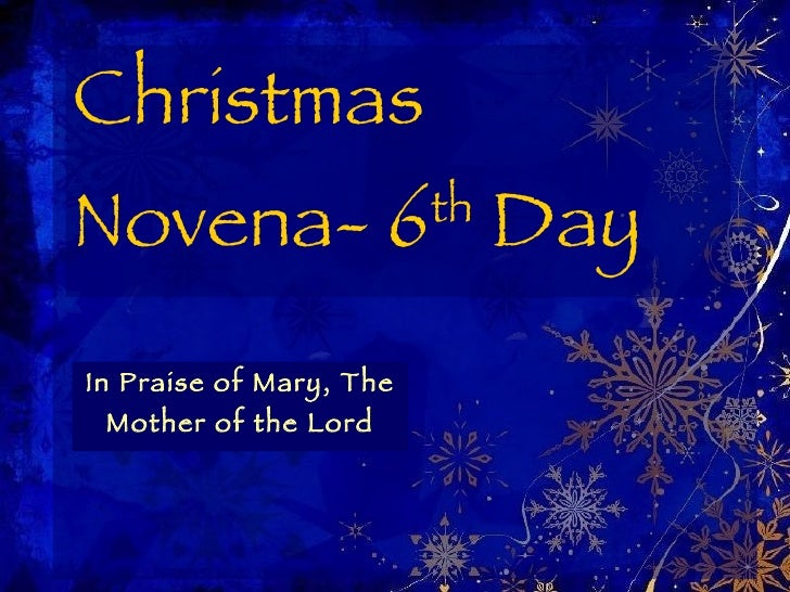 christmas novena 6 th day in praise of mary the mother of the lord - Christmas Novena