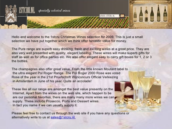 Hello and welcome to the 1stcru Christmas Wines selection for 2009. This is just a small selection we have put together wh...