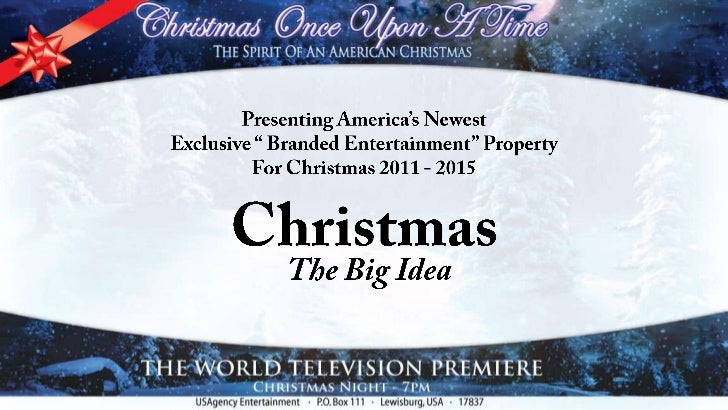 """Presenting America's NewestExclusive """" Branded Entertainment"""" PropertyFor Christmas 2011 - 2015<br />Christmas<br />The Bi..."""