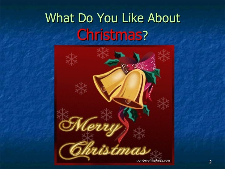 what do you like about christmas - All About Christmas